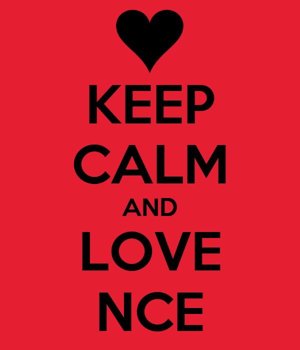 KEEP CALM AND LOVE NCE
