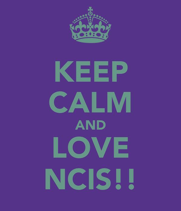 KEEP CALM AND LOVE NCIS!!