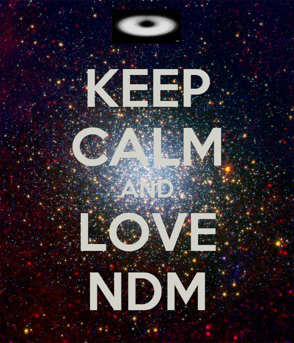 KEEP CALM AND LOVE NDM