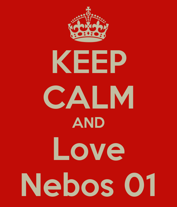 KEEP CALM AND Love Nebos 01