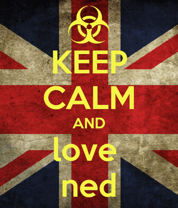 KEEP CALM AND love  ned