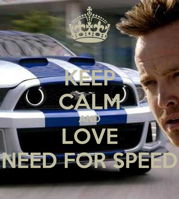 KEEP CALM AND LOVE NEED FOR SPEED