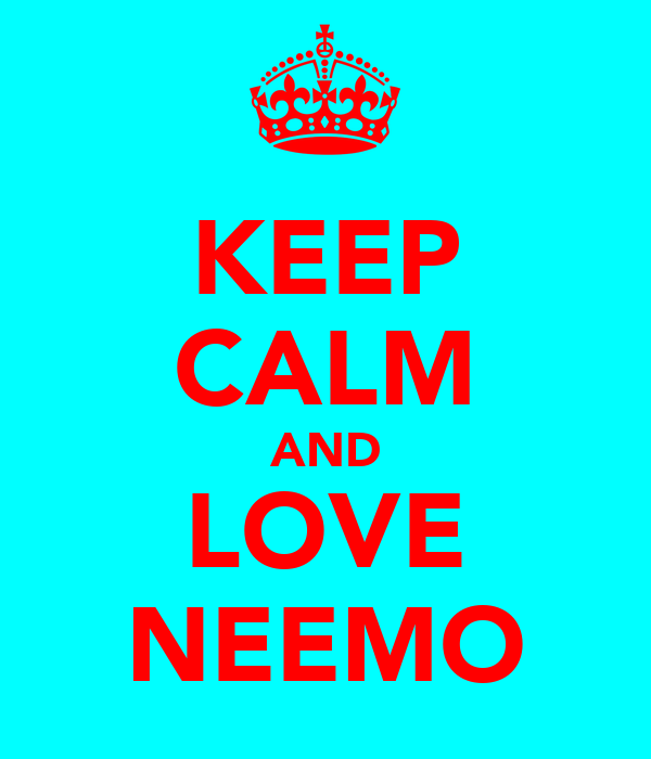 KEEP CALM AND LOVE NEEMO
