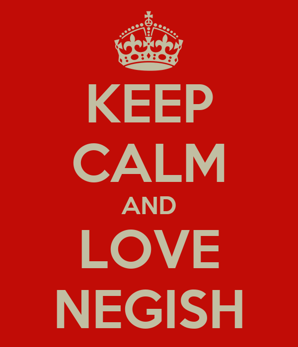 KEEP CALM AND LOVE NEGISH