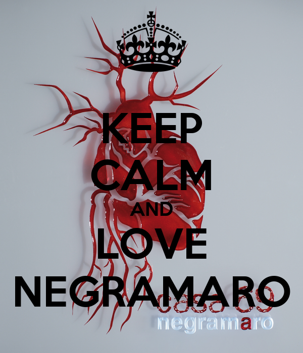 KEEP CALM AND LOVE NEGRAMARO