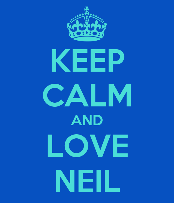 KEEP CALM AND LOVE NEIL