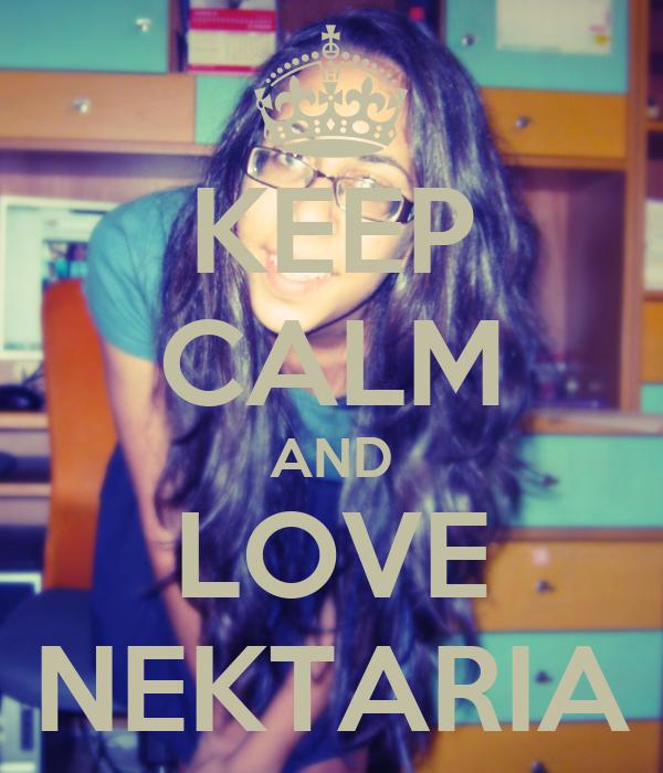 KEEP CALM AND LOVE NEKTARIA