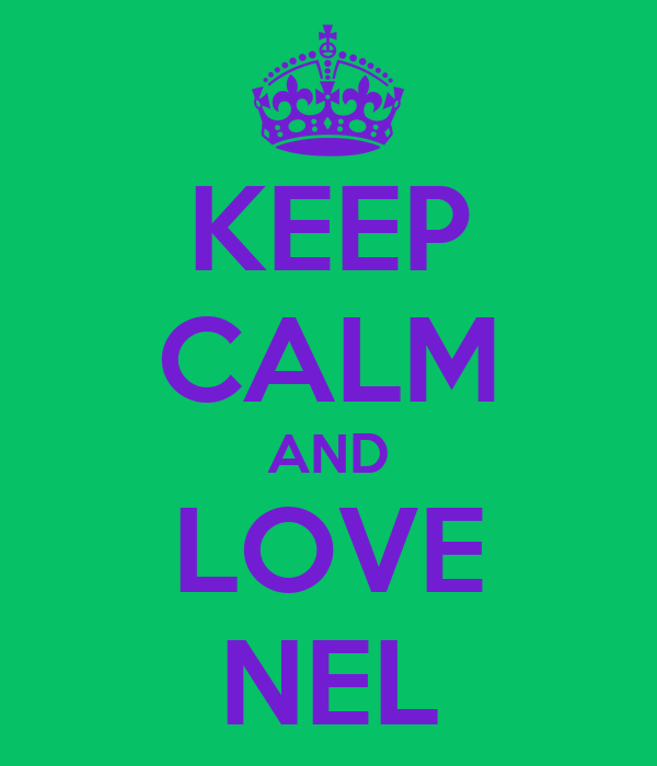 KEEP CALM AND LOVE NEL