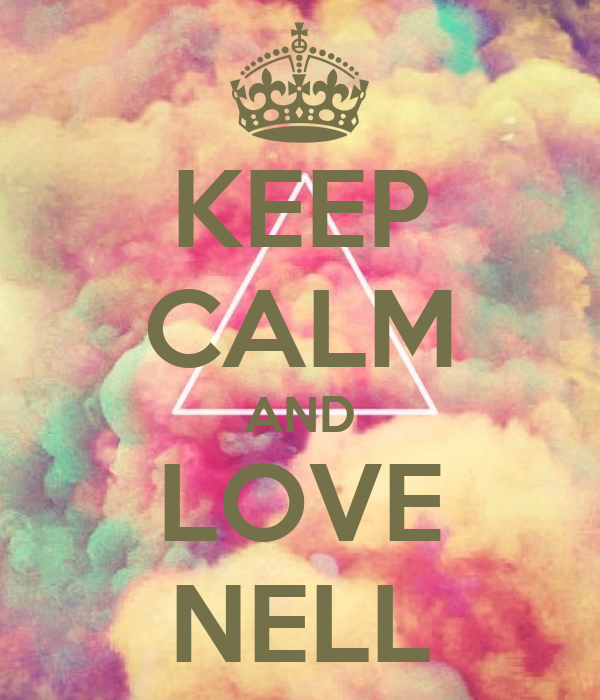KEEP CALM AND LOVE NELL