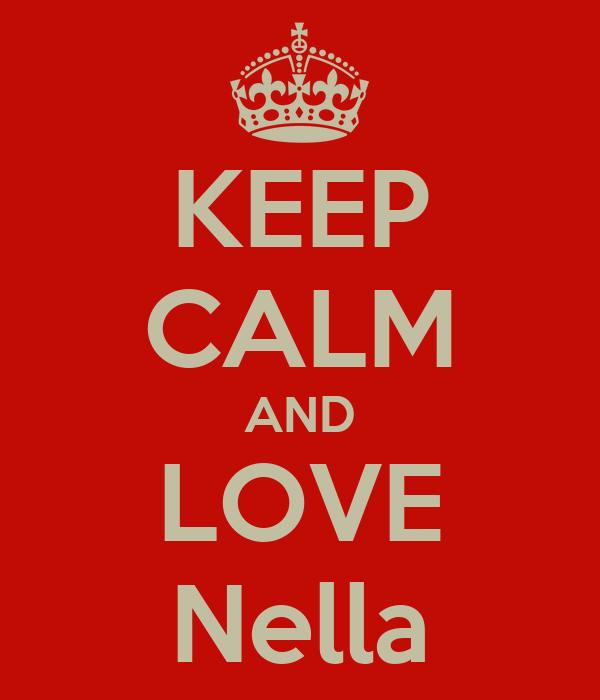 KEEP CALM AND LOVE Nella