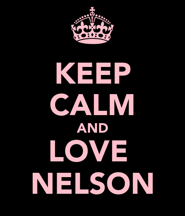 KEEP CALM AND LOVE  NELSON