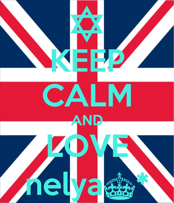 KEEP CALM AND LOVE nelya^*