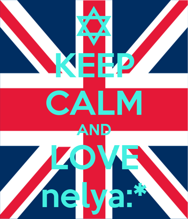 KEEP CALM AND LOVE nelya:*