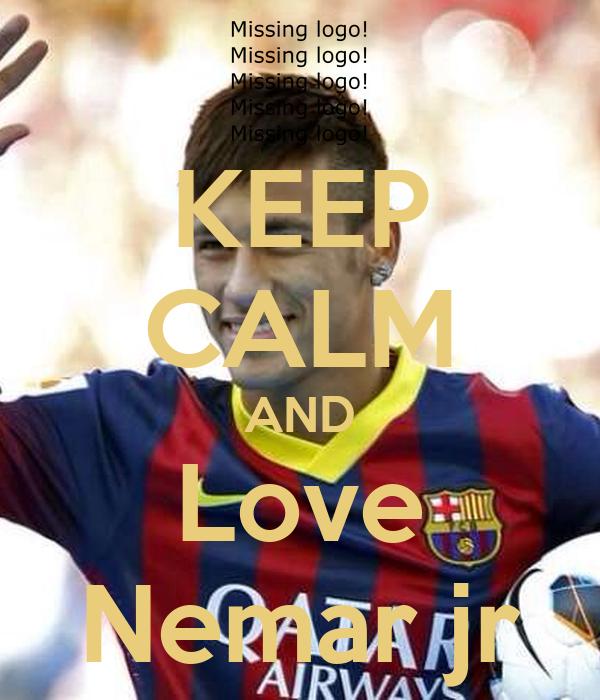 KEEP CALM AND Love Nemar jr