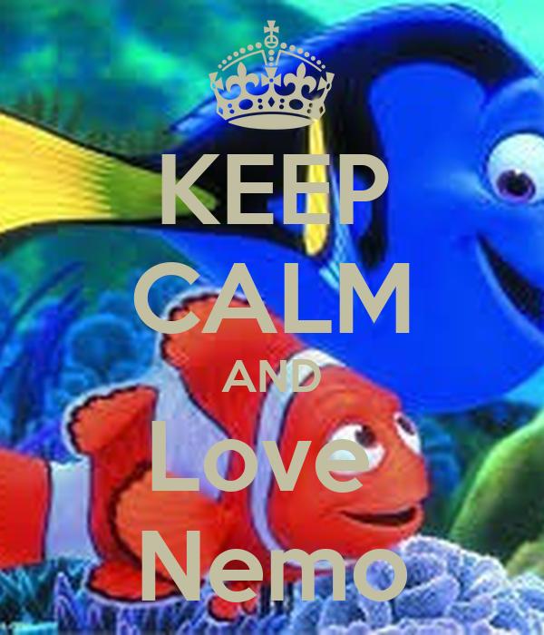 KEEP CALM AND Love  Nemo