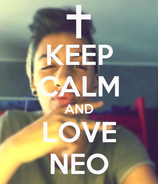 KEEP CALM AND LOVE NEO