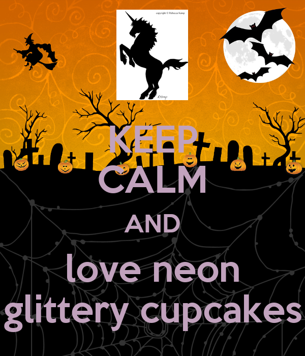 KEEP CALM AND love neon glittery cupcakes