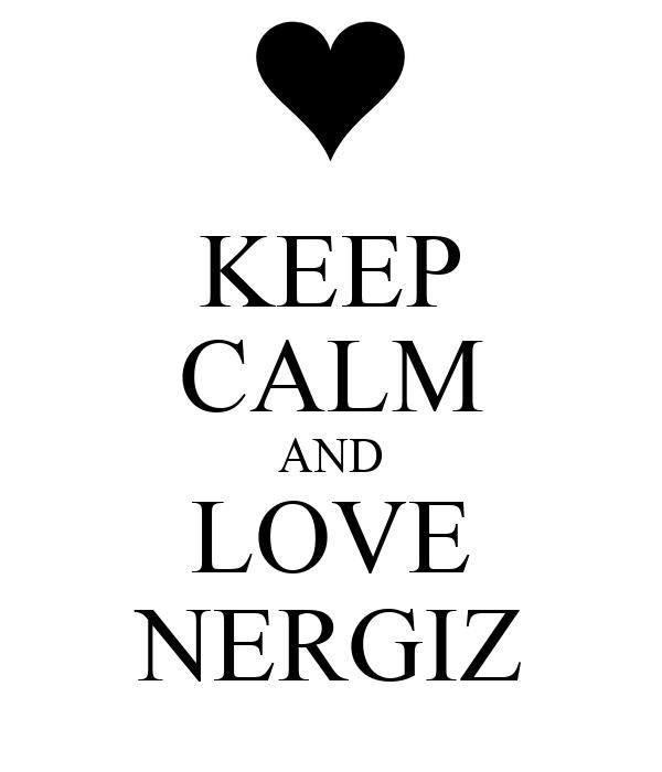 KEEP CALM AND LOVE NERGIZ