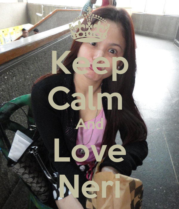 Keep Calm  And Love Neri