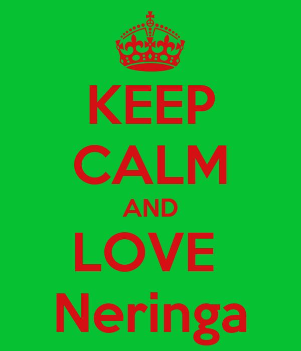 KEEP CALM AND LOVE  Neringa