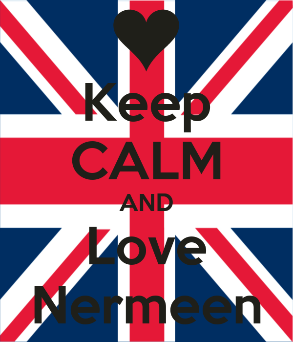 Keep CALM AND Love Nermeen