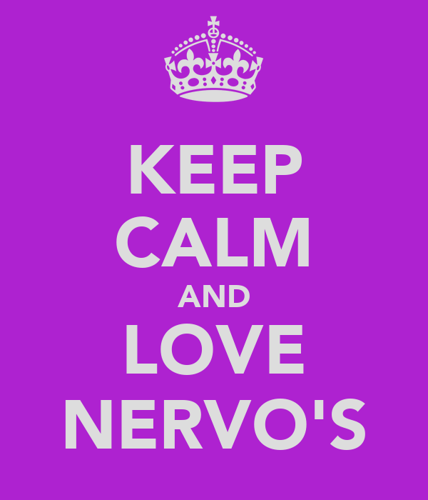 KEEP CALM AND LOVE NERVO'S