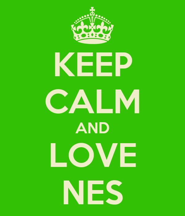 KEEP CALM AND LOVE NES