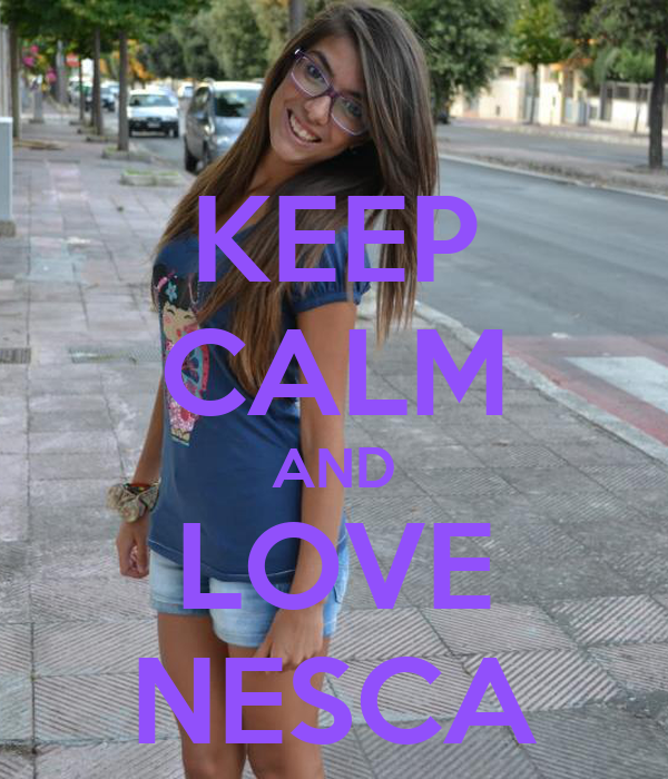 KEEP CALM AND LOVE NESCA