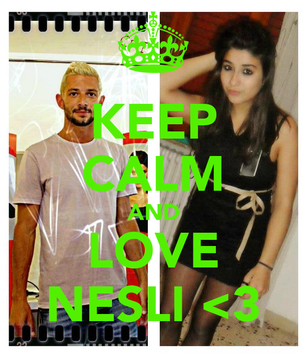 KEEP CALM AND LOVE NESLI <3