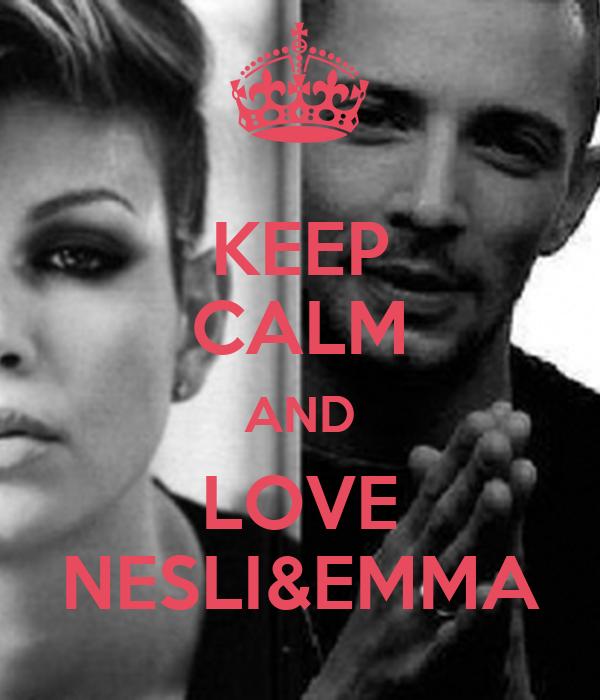 KEEP CALM AND LOVE NESLI&EMMA