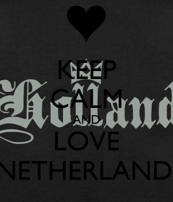 KEEP CALM AND LOVE  NETHERLANDS