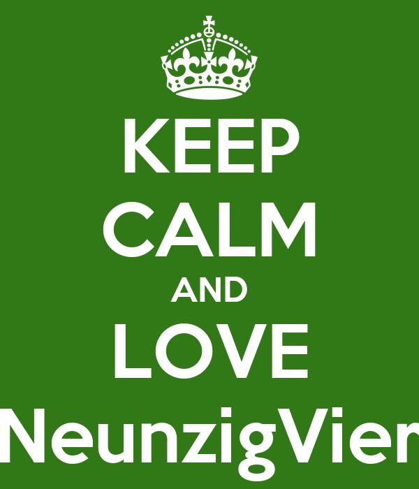 KEEP CALM AND LOVE NeunzigVier