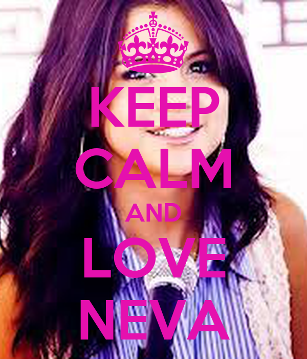 KEEP CALM AND LOVE NEVA