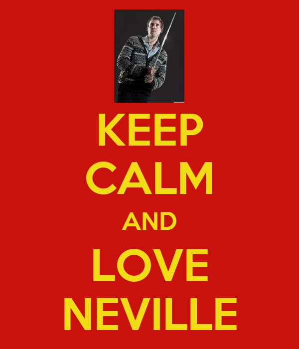 KEEP CALM AND LOVE NEVILLE