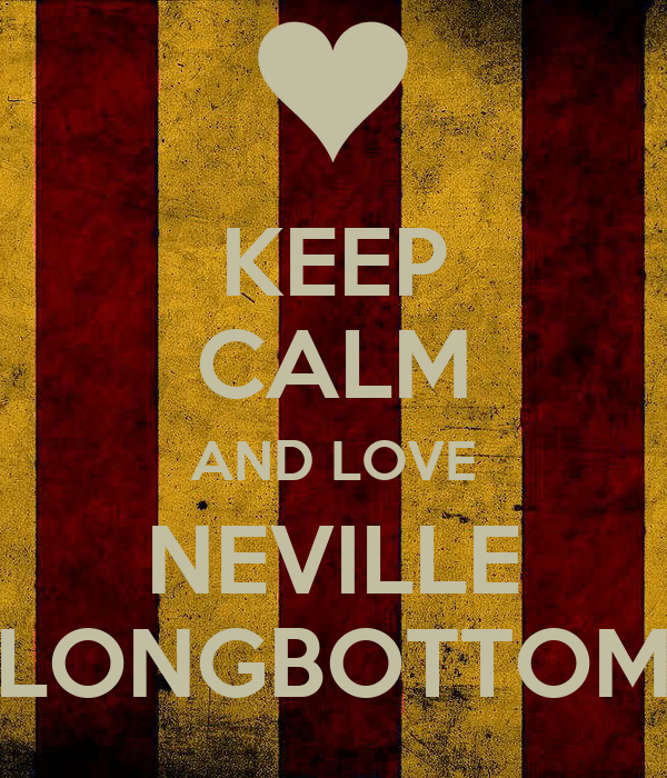 KEEP CALM AND LOVE NEVILLE LONGBOTTOM