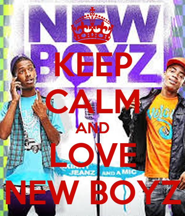 KEEP CALM AND LOVE NEW BOYZ