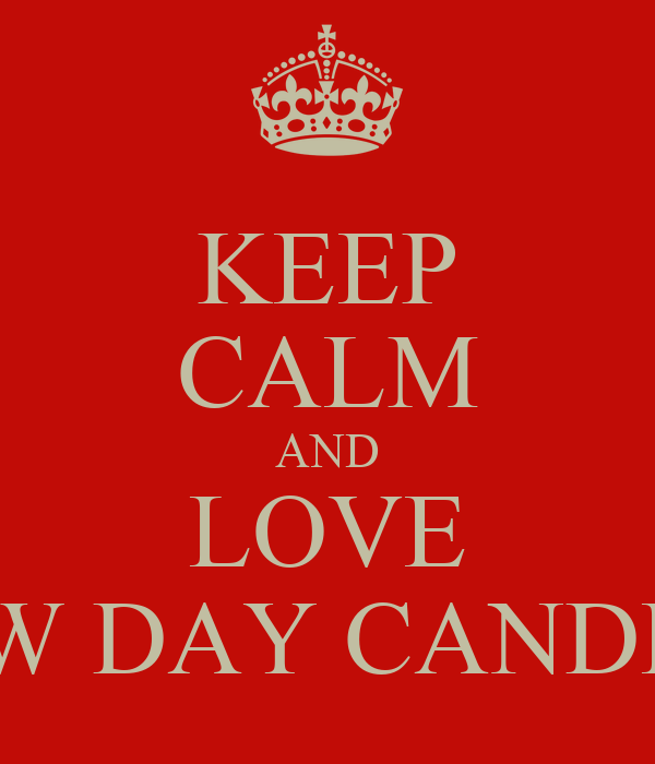 KEEP CALM AND LOVE NEW DAY CANDLES