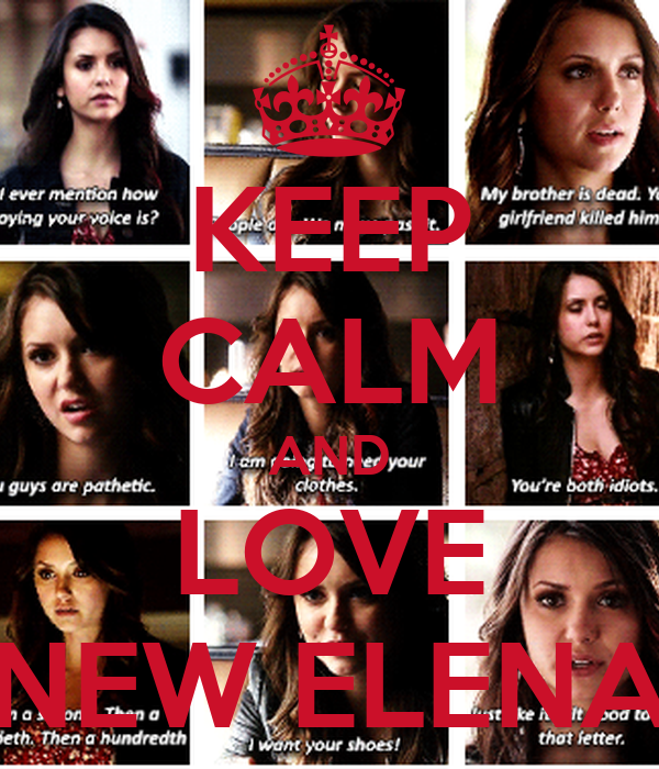 KEEP CALM AND LOVE NEW ELENA