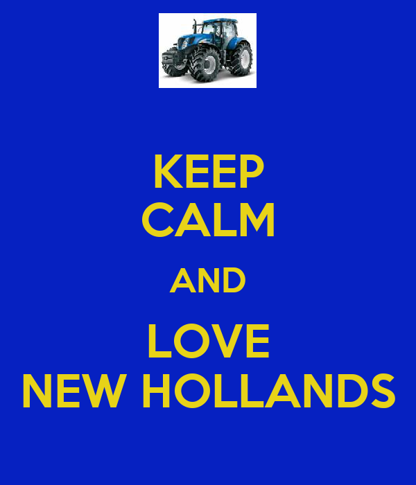 KEEP CALM AND LOVE NEW HOLLANDS