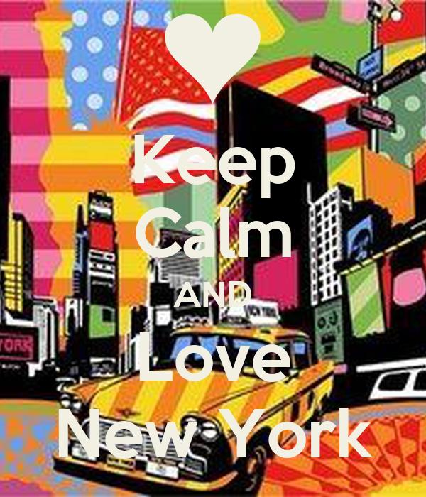 Keep Calm AND Love New York