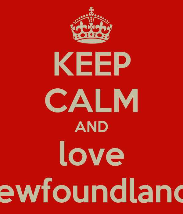 KEEP CALM AND love newfoundlands