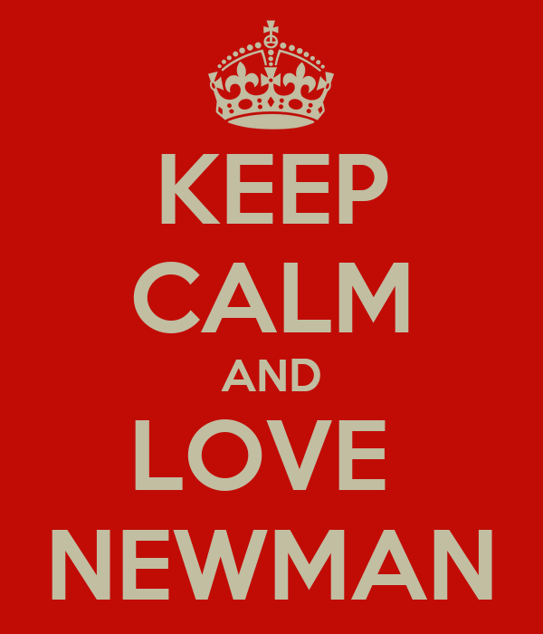 KEEP CALM AND LOVE  NEWMAN