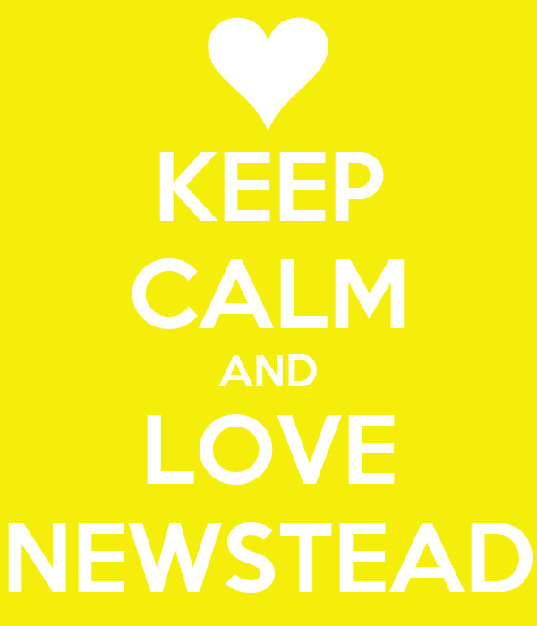 KEEP CALM AND LOVE NEWSTEAD