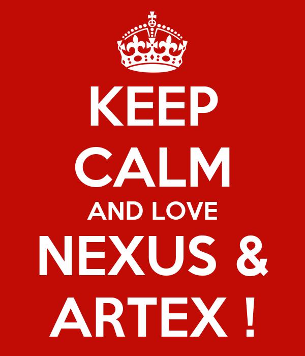 KEEP CALM AND LOVE NEXUS & ARTEX !