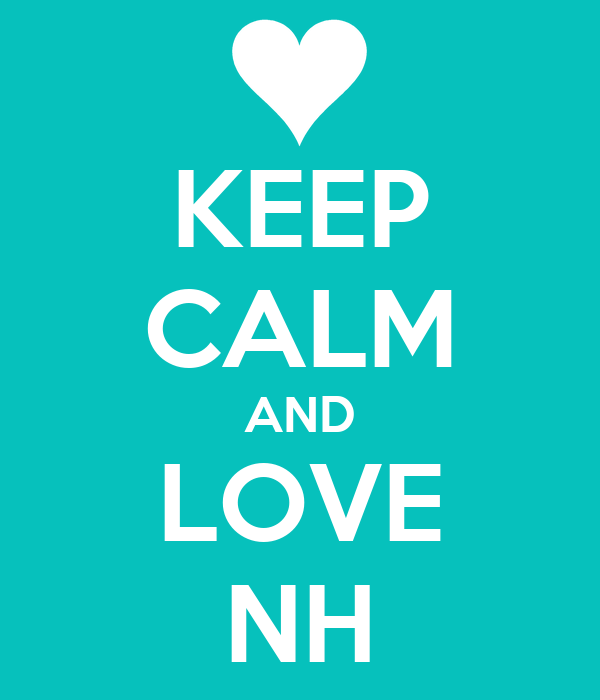 KEEP CALM AND LOVE NH