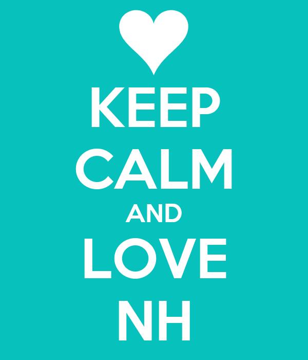 KEEP CALM AND LOVE NH
