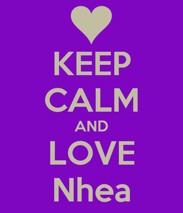KEEP CALM AND LOVE Nhea