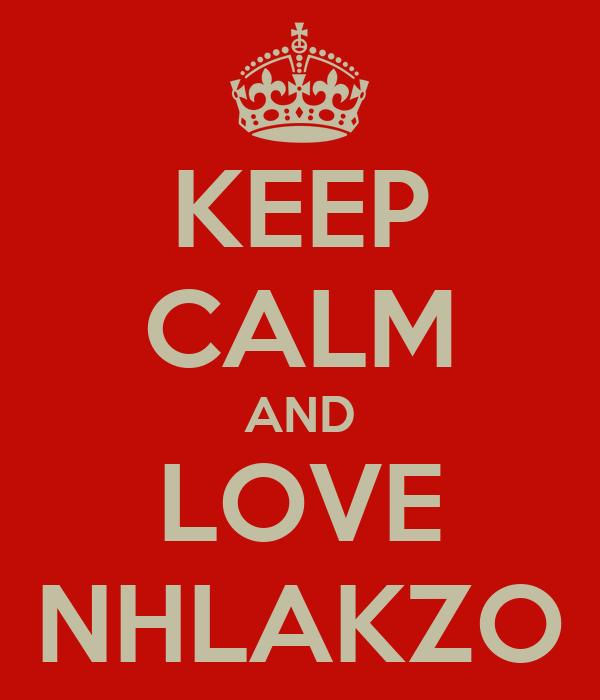 KEEP CALM AND LOVE NHLAKZO