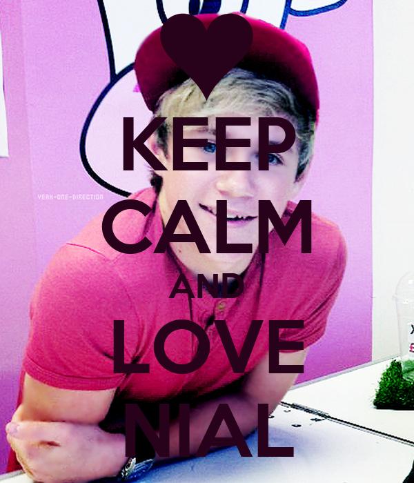 KEEP CALM AND LOVE NIAL