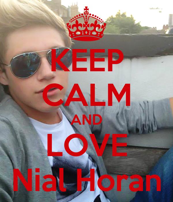 KEEP CALM AND LOVE Nial Horan